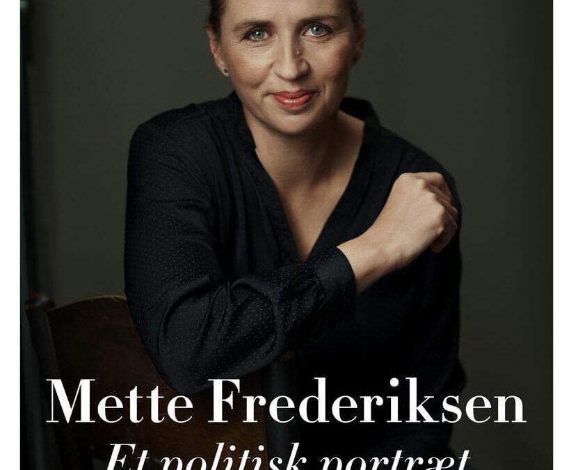 Mette Frederiksen – et politisk portræt