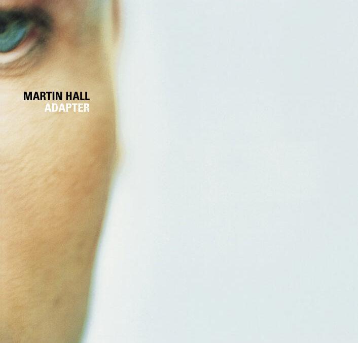 Martin Hall – Adapter